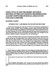 thumnail for USING_TITLE_IX_AND_THE_MODEL_OF_PUBLIC_HOUSING_TO_PREVENT_HOUSING_DISCRIMINATION_AGAINST_SURVIVORS_OF_SEXUAL_ASSAULTS_ON_COLLEGE_CAMPUSES_.pdf