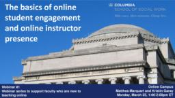 thumnail for Webinar #1 (Adobe Connect version)_The basics of online student engagement and online instructor presence_Marquart and Garay_CSSW Series to support faculty who are new to teaching online.pdf