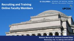 thumnail for Marquart and Creswell Báez_Recruiting and Training Online Faculty Members_UPCEA Feb 2020.pdf