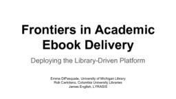 thumnail for Frontiers in Academic Ebook Delivery - DPLA Fest 2019.pdf