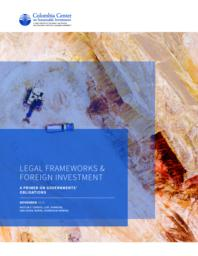 thumnail for Legal-Frameworks-and-Foreign-Investment-CCSI-2019.pdf