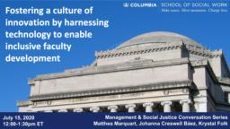 thumnail for Marquart_Creswell Báez_Folk_Fostering a culture of innovation by harnessing tech to enable inclusive faculty development_Management and Social Justice Series_7-15-20.pdf