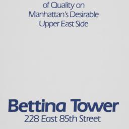 Bettina Tower, 228 E. 85 St...