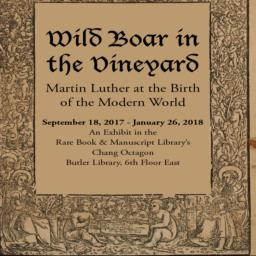 """Wild Boar in the Vineyard""--Martin Luther at the birth of the modern world"