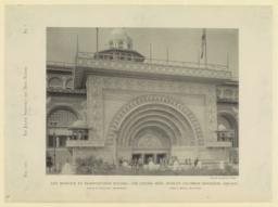 East entrance to Transportation Building--The golden arch--World's Columbian Exposition, Chicago. Adler & Sullivan, Architects. John J. Boyle, Sculptor